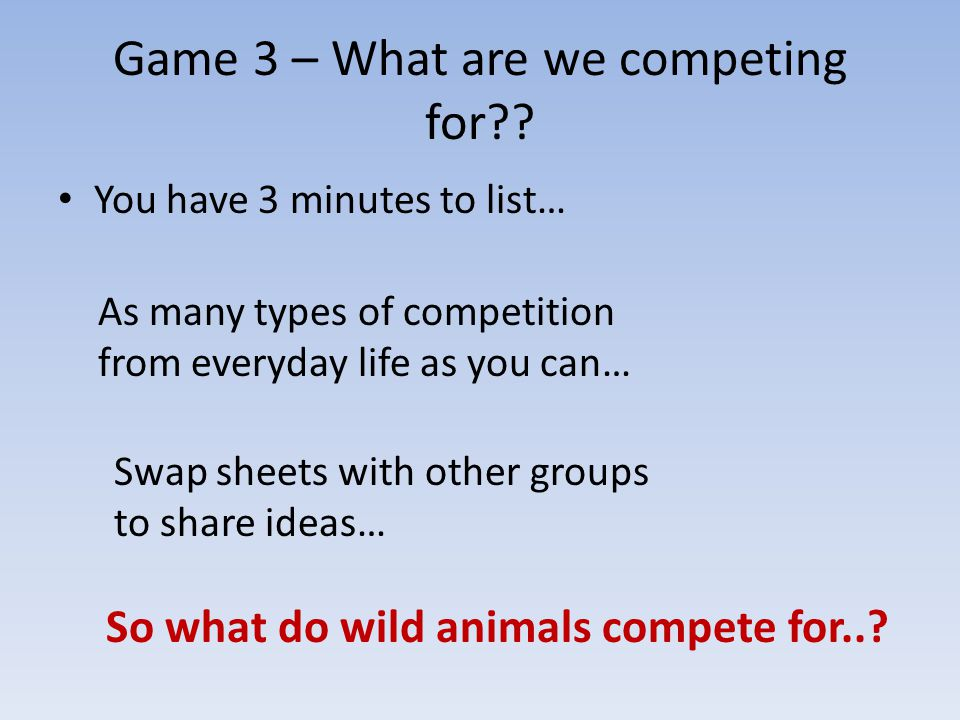 Game 3 – What are we competing for .
