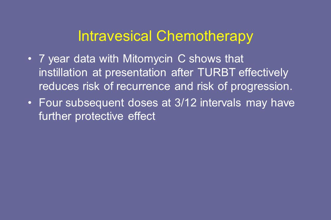 Intravesical Chemotherapy 7 year data with Mitomycin C shows that instillation at presentation after TURBT effectively reduces risk of recurrence and risk of progression.
