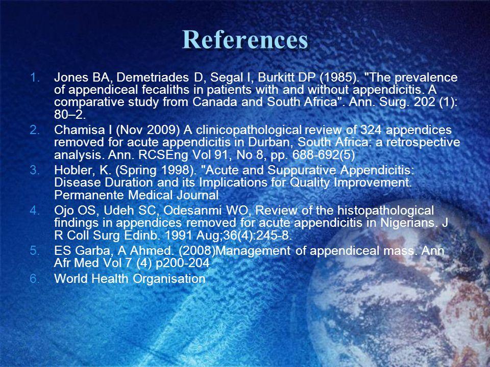 References 1.Jones BA, Demetriades D, Segal I, Burkitt DP (1985).