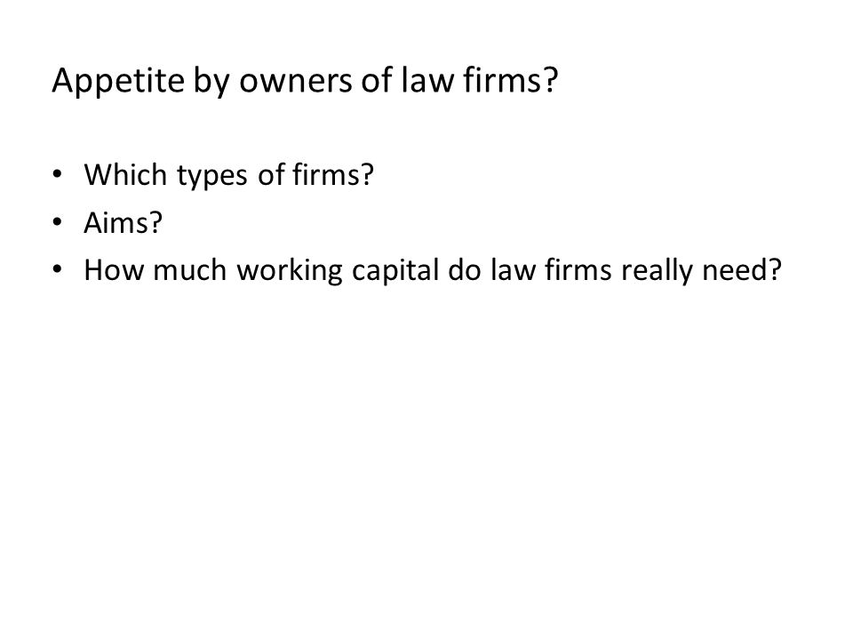 Appetite by owners of law firms. Which types of firms.