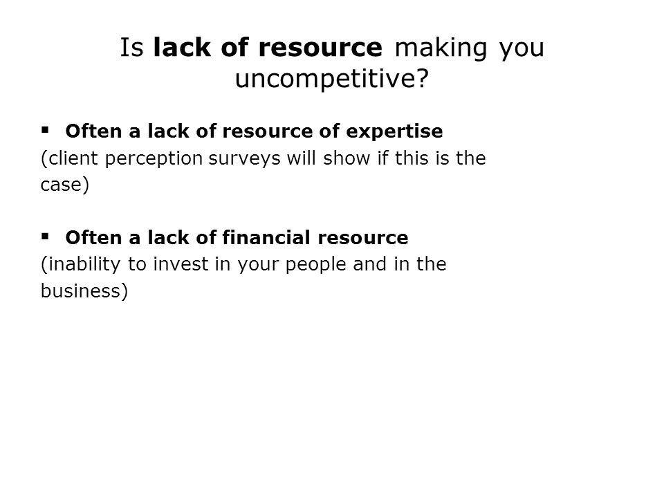 Is lack of resource making you uncompetitive.