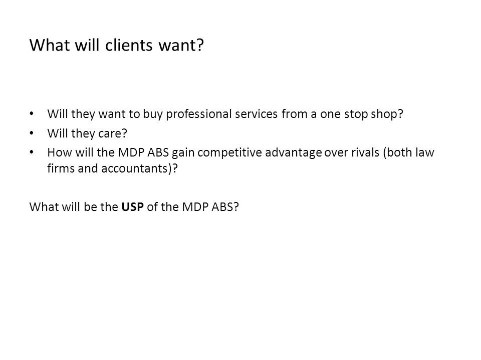 What will clients want. Will they want to buy professional services from a one stop shop.