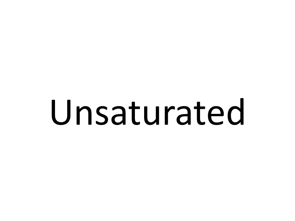 Unsaturated