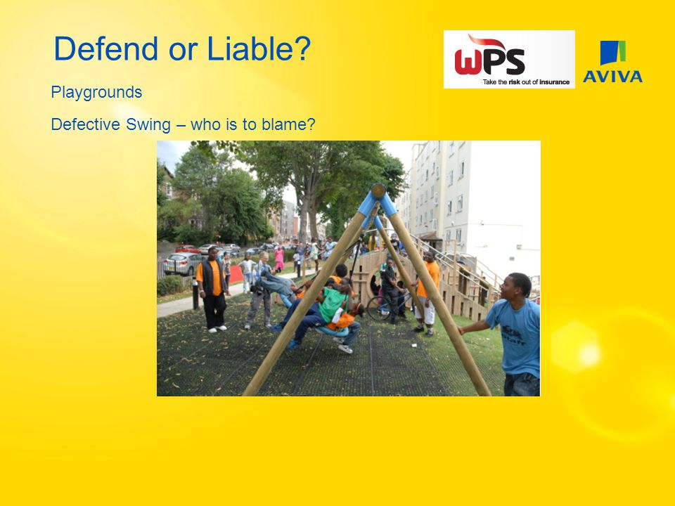 Defend or Liable? Playgrounds Defective Swing – who is to blame?