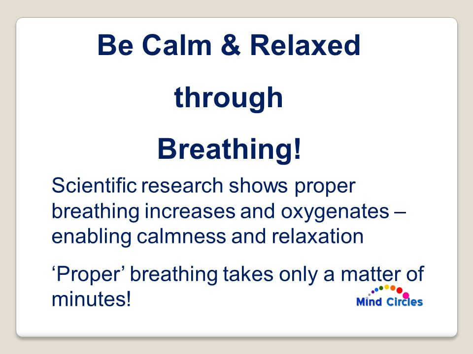 Be Calm & Relaxed through Breathing.