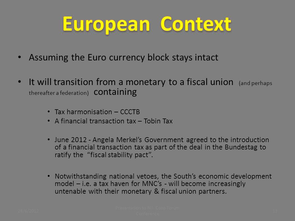 Assuming the Euro currency block stays intact It will transition from a monetary to a fiscal union (and perhaps thereafter a federation) containing Ta
