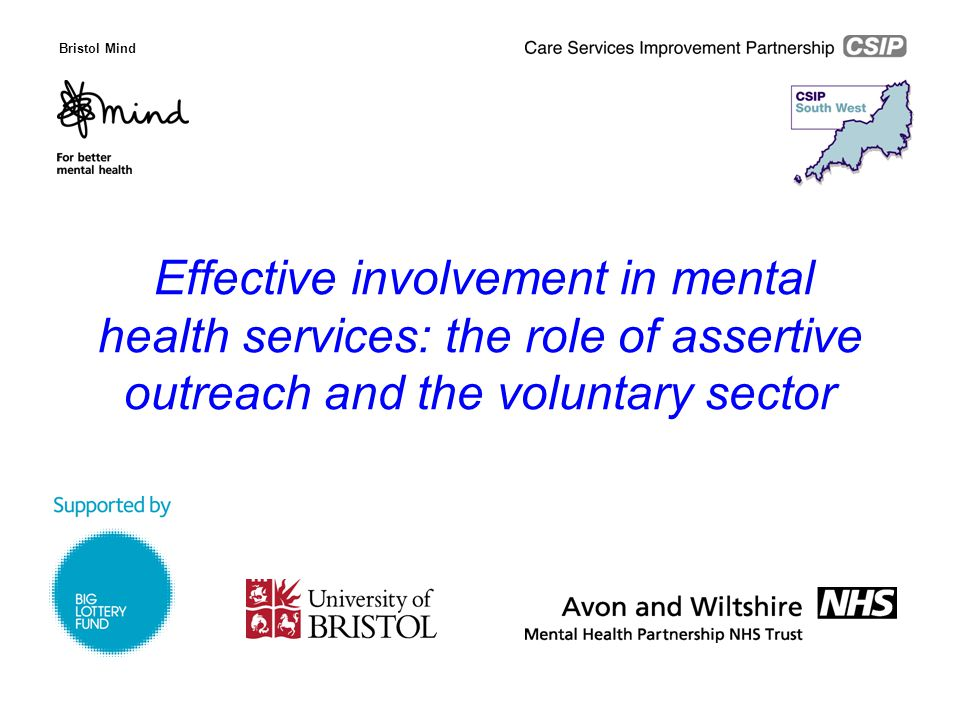 Effective involvement in mental health services: the role of assertive outreach and the voluntary sector Bristol Mind