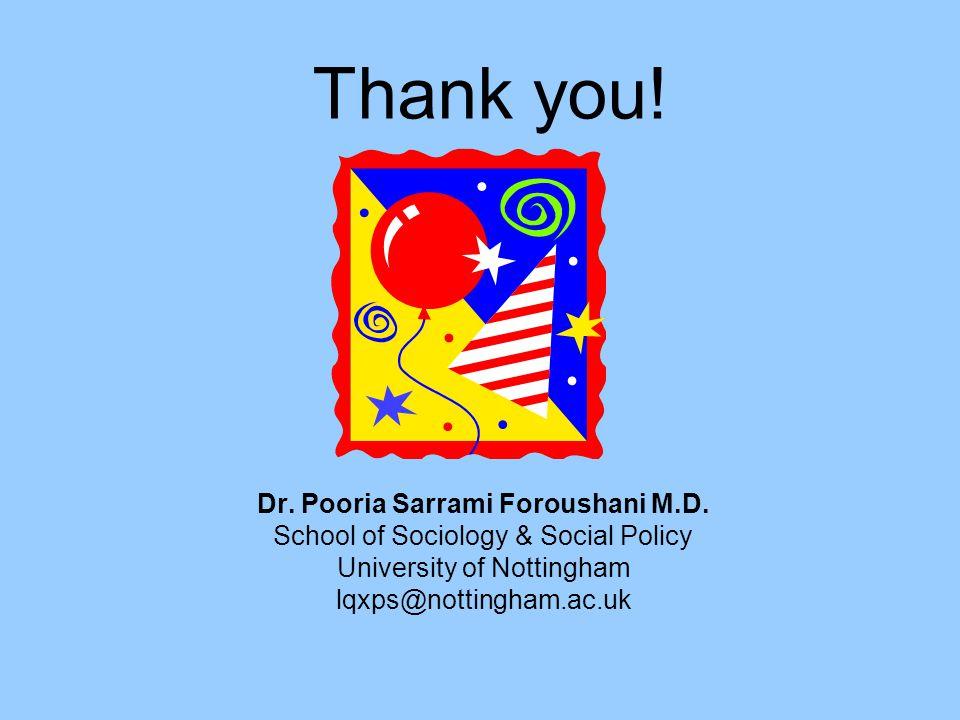 Thank you. Dr. Pooria Sarrami Foroushani M.D.