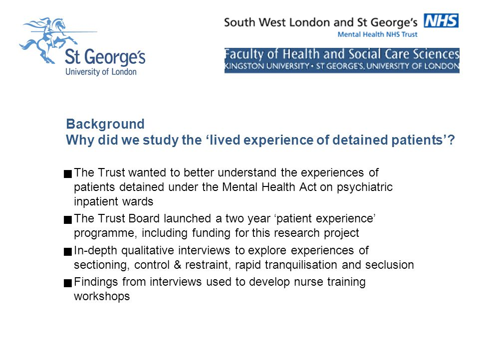 Background Why did we study the 'lived experience of detained patients'.
