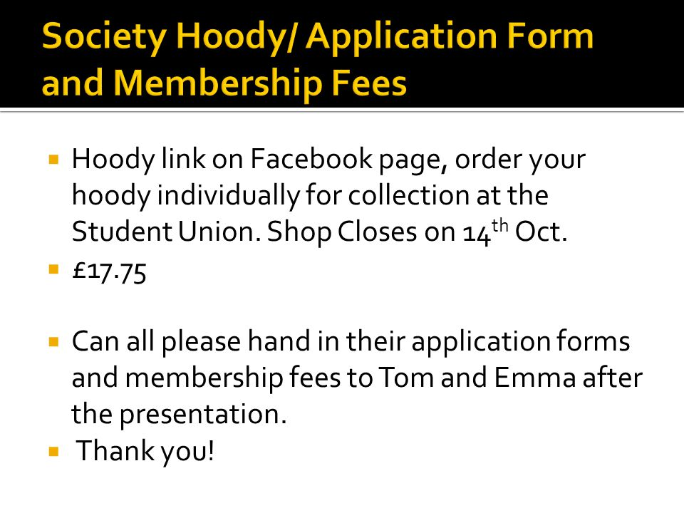  Hoody link on Facebook page, order your hoody individually for collection at the Student Union.