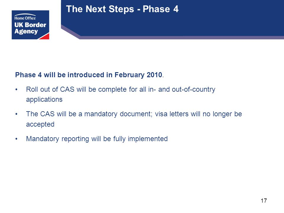 The Next Steps - Phase 4 Phase 4 will be introduced in February 2010.