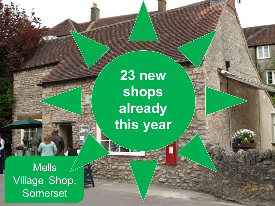 Mells Village Shop, Somerset 23 new shops already this year