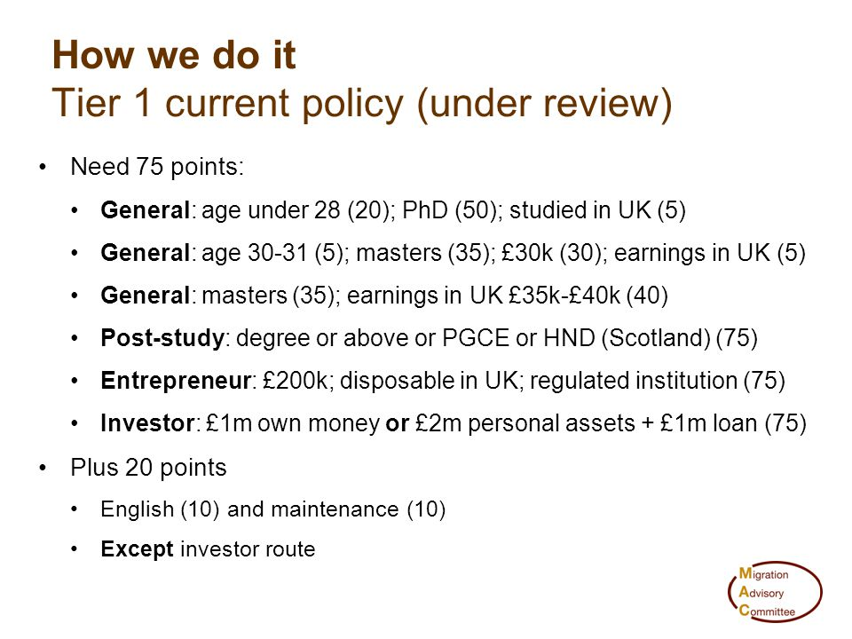 Need 75 points: General: age under 28 (20); PhD (50); studied in UK (5) General: age 30-31 (5); masters (35); £30k (30); earnings in UK (5) General: m