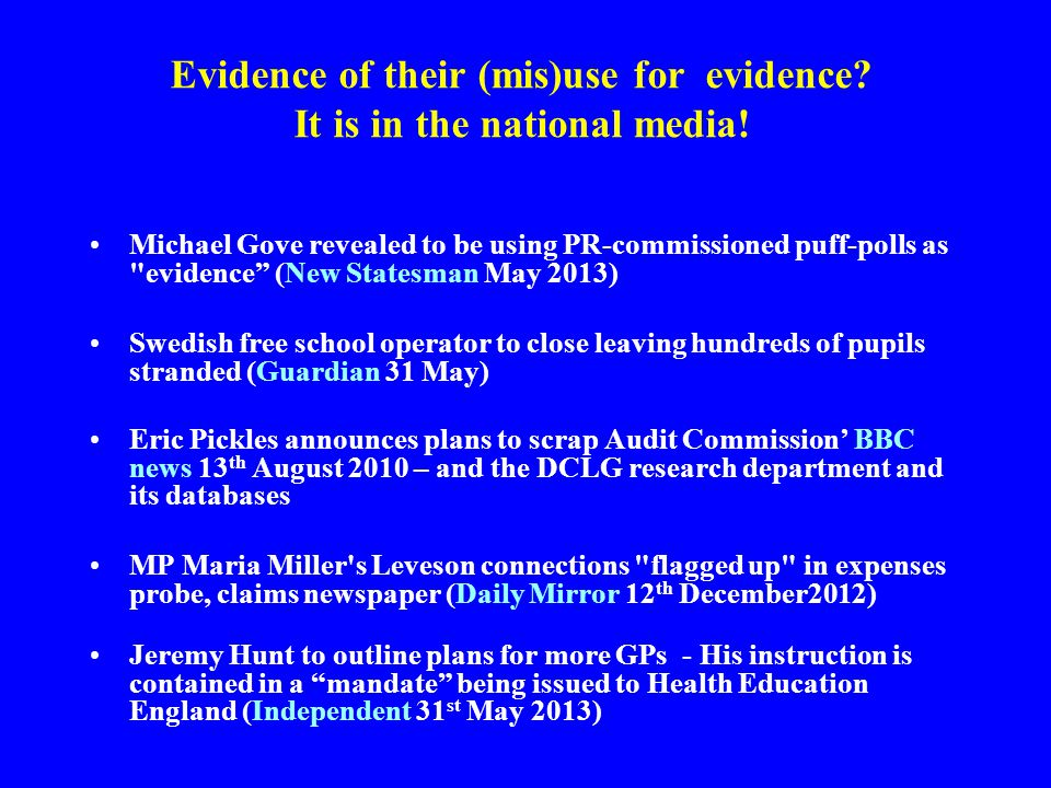 Evidence of their (mis)use for evidence. It is in the national media.