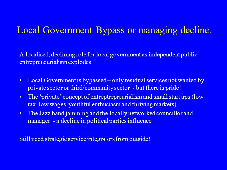 Local Government Bypass or managing decline.