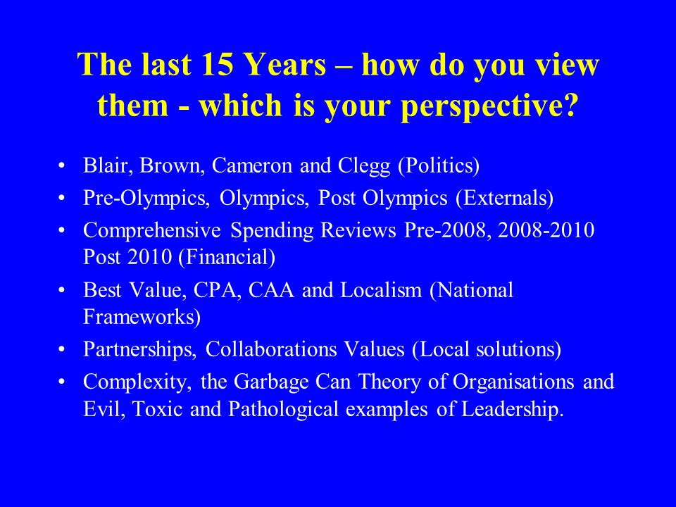 The last 15 Years – how do you view them - which is your perspective.