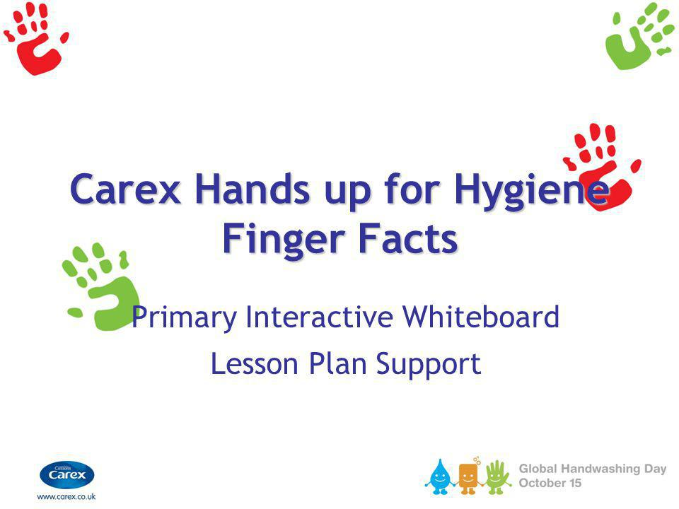 Carex Hands up for Hygiene Finger Facts Primary Interactive Whiteboard Lesson Plan Support
