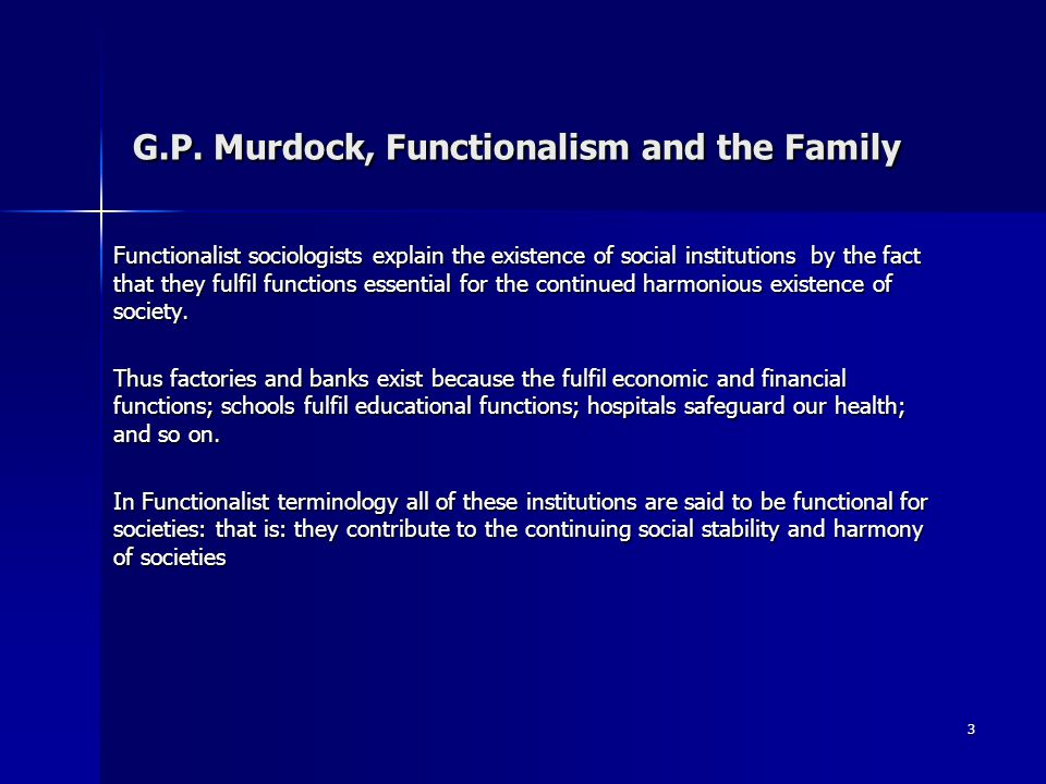 4 G.P.Murdock, Functionalism and the Family According to G.