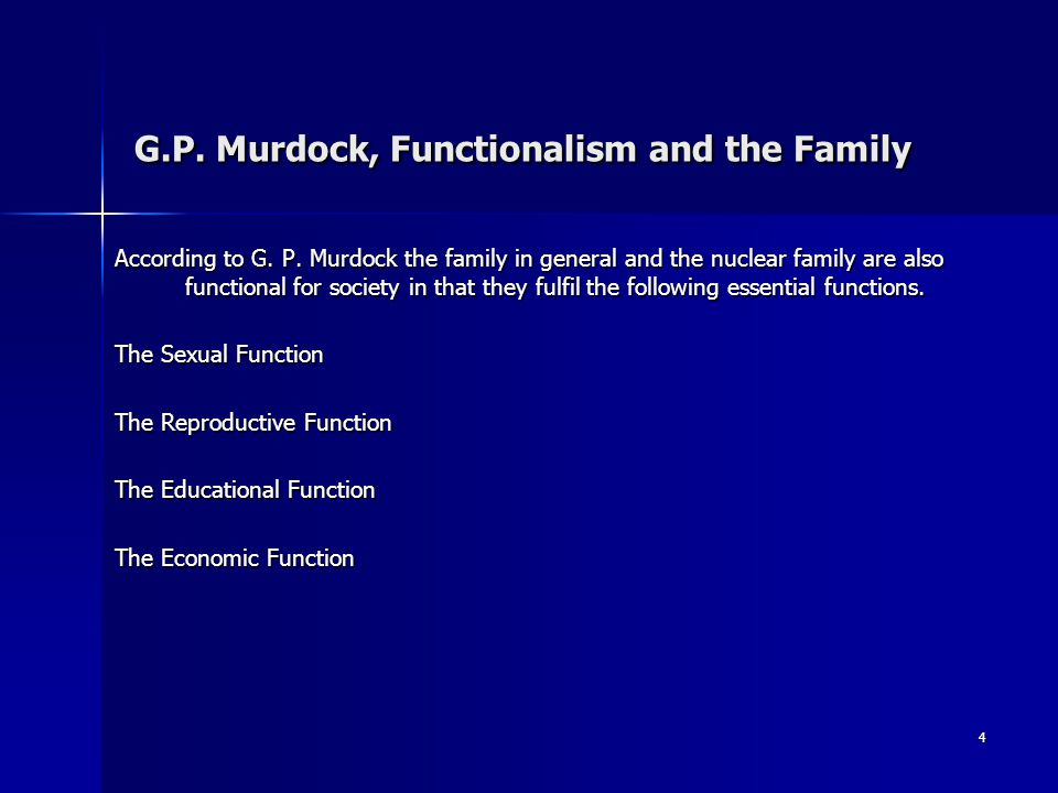 5 G.P.Murdock, Functionalism and the Family According to G.