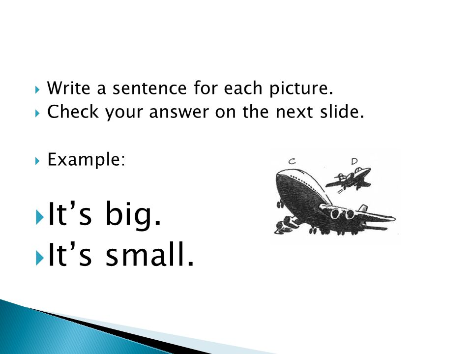  Write a sentence for each picture.  Check your answer on the next slide.