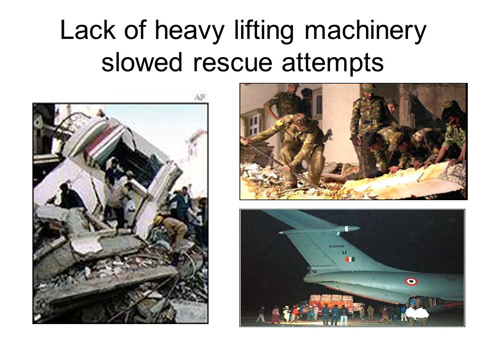 Lack of heavy lifting machinery slowed rescue attempts