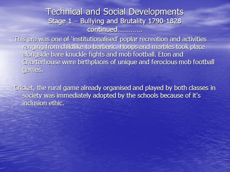 Technical and Social Developments Stage 1 – Bullying and Brutality 1790-1828 continued………….