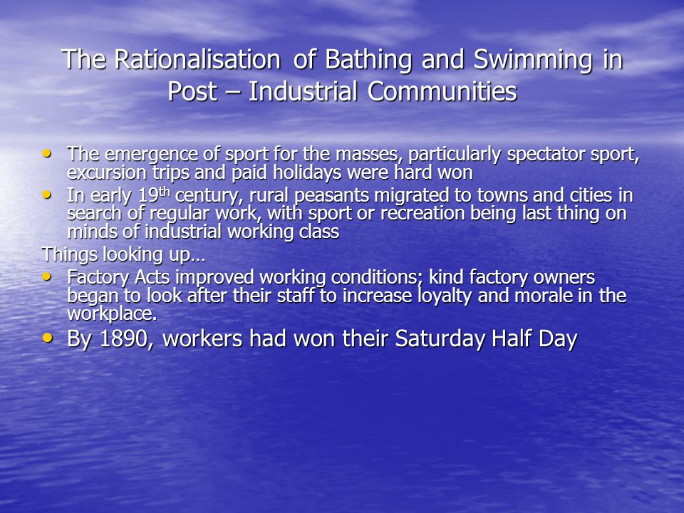 The Rationalisation of Bathing and Swimming in Post – Industrial Communities The emergence of sport for the masses, particularly spectator sport, excu