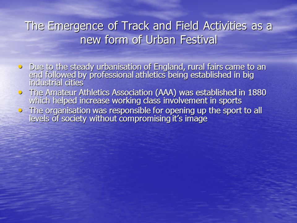 The Emergence of Track and Field Activities as a new form of Urban Festival Due to the steady urbanisation of England, rural fairs came to an end foll