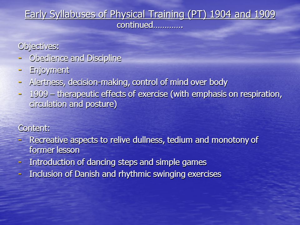 Early Syllabuses of Physical Training (PT) 1904 and 1909 continued………….
