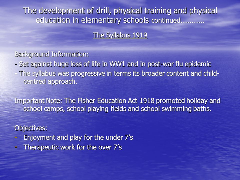 The development of drill, physical training and physical education in elementary schools continued………….