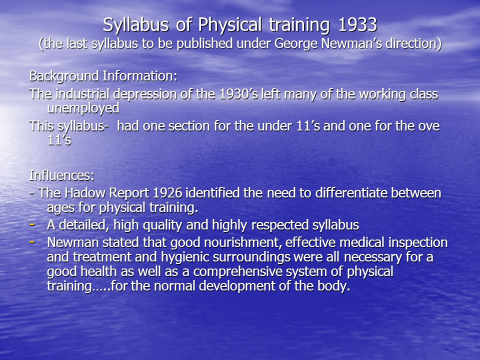 Syllabus of Physical training 1933 (the last syllabus to be published under George Newman's direction) Background Information: The industrial depressi