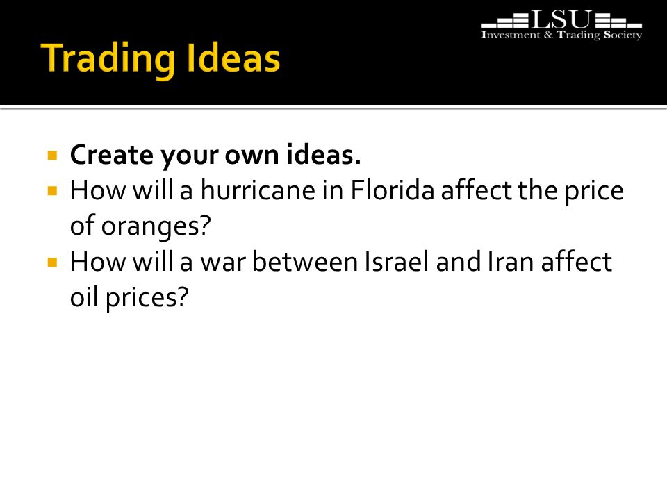  Create your own ideas. How will a hurricane in Florida affect the price of oranges.