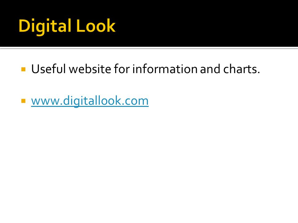  Useful website for information and charts.  www.digitallook.com www.digitallook.com