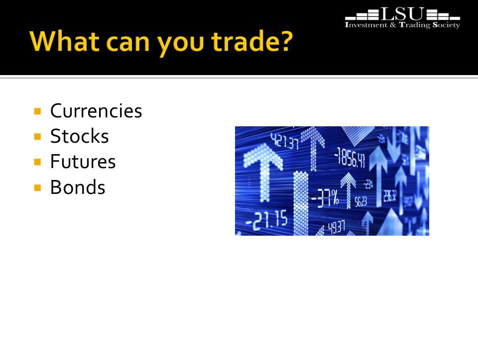 Currencies  Stocks  Futures  Bonds