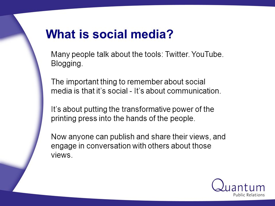 What is social media. Many people talk about the tools: Twitter.
