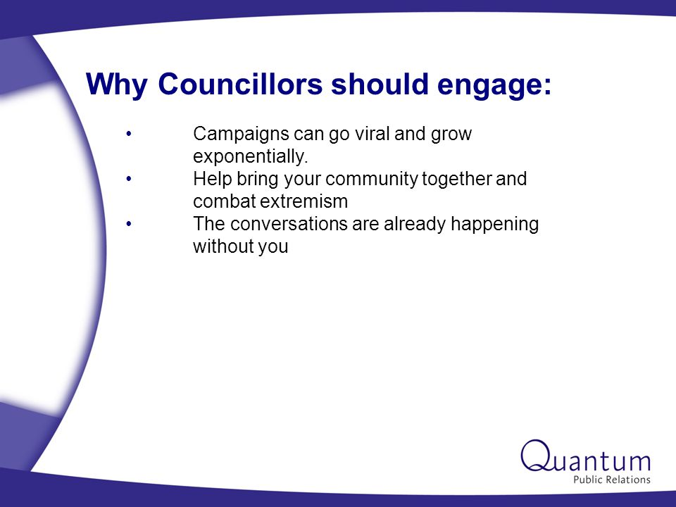The tools of social media Many different ways to engage – and more coming along Not all relevant for councillors Quick run through of best known platforms