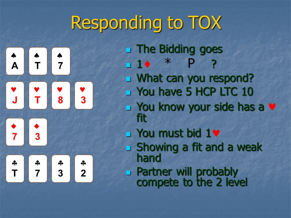 Responding to TOX The Bidding goes The Bidding goes 1.