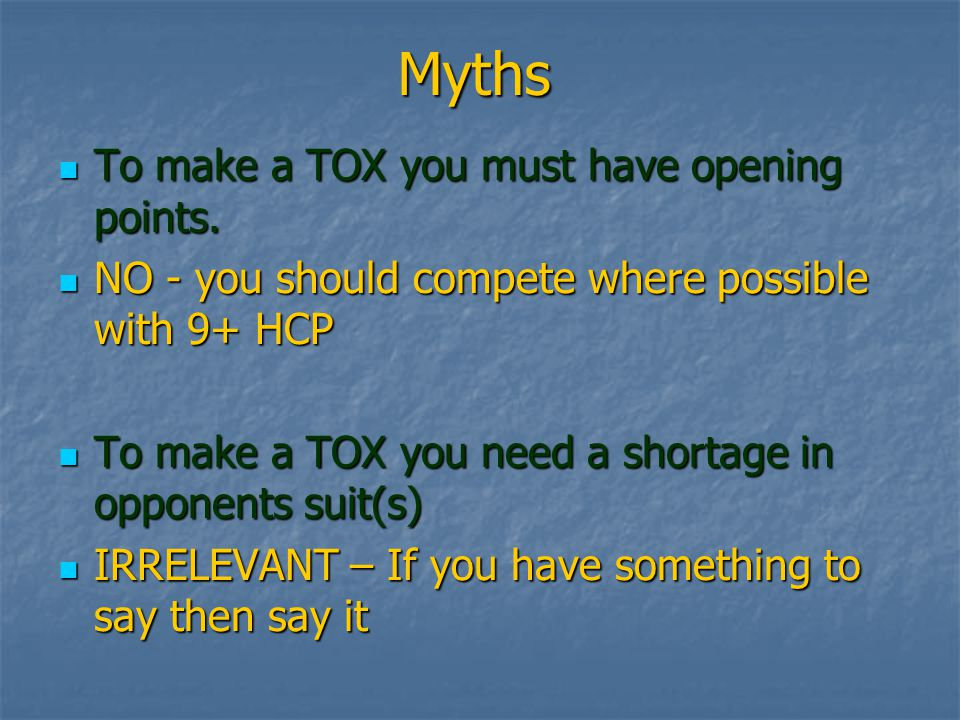 Myths To make a TOX you must have opening points. To make a TOX you must have opening points.