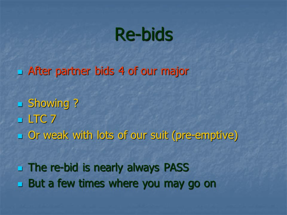 Re-bids After partner bids 4 of our major After partner bids 4 of our major Showing .