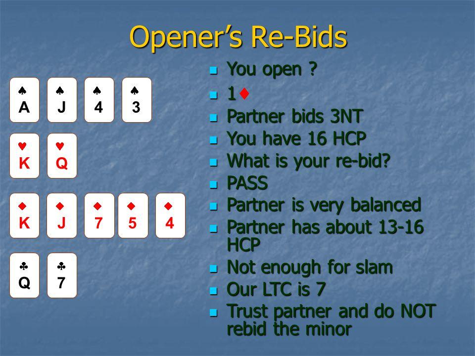Opener's Re-Bids You open . You open .