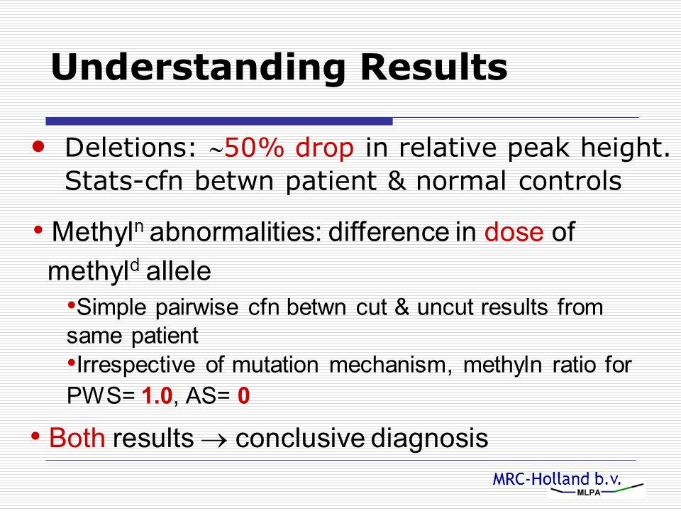 MRC-Holland b.v. Understanding Results Deletions: 50% drop in relative peak height. Stats-cfn betwn patient & normal controls Both results  conclusi