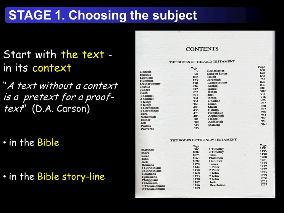 Start with the text - in its context A text without a context is a pretext for a proof- text (D.A.