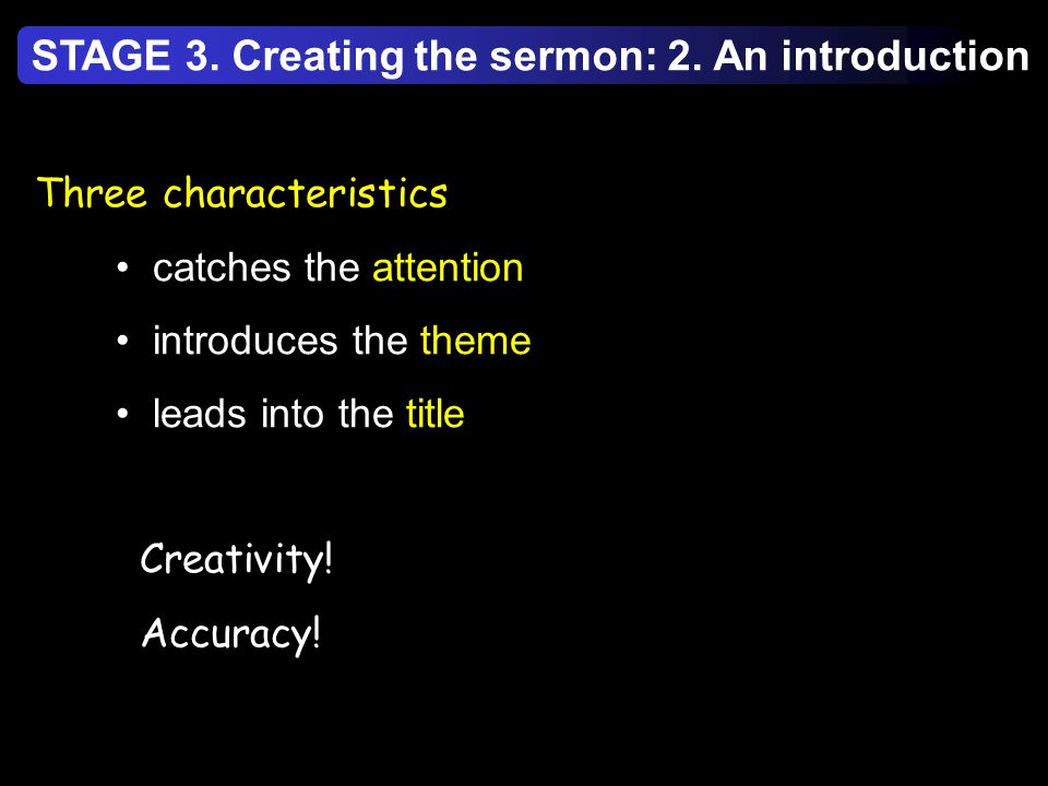Three characteristics catches the attention introduces the theme leads into the title Creativity.