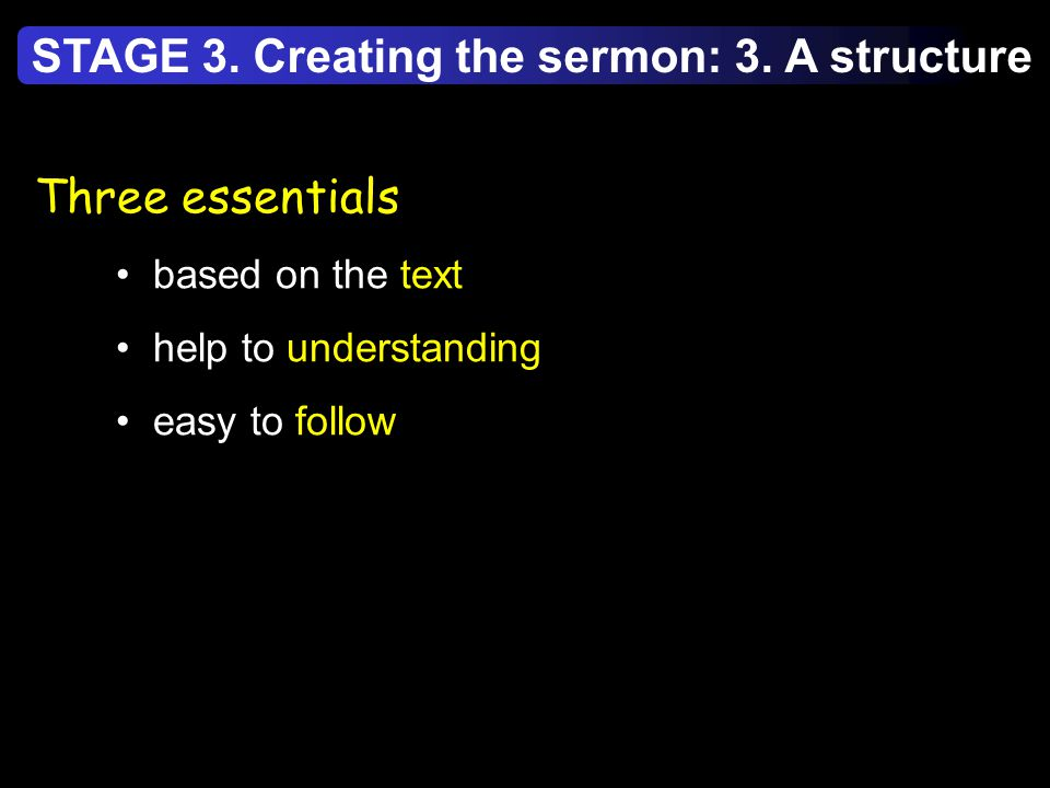 Three essentials based on the text help to understanding easy to follow STAGE 3.