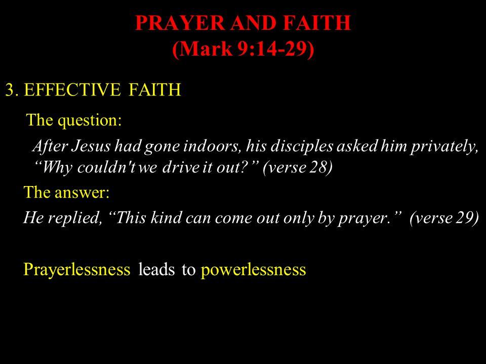 PRAYER AND FAITH (Mark 9:14-29) 3.
