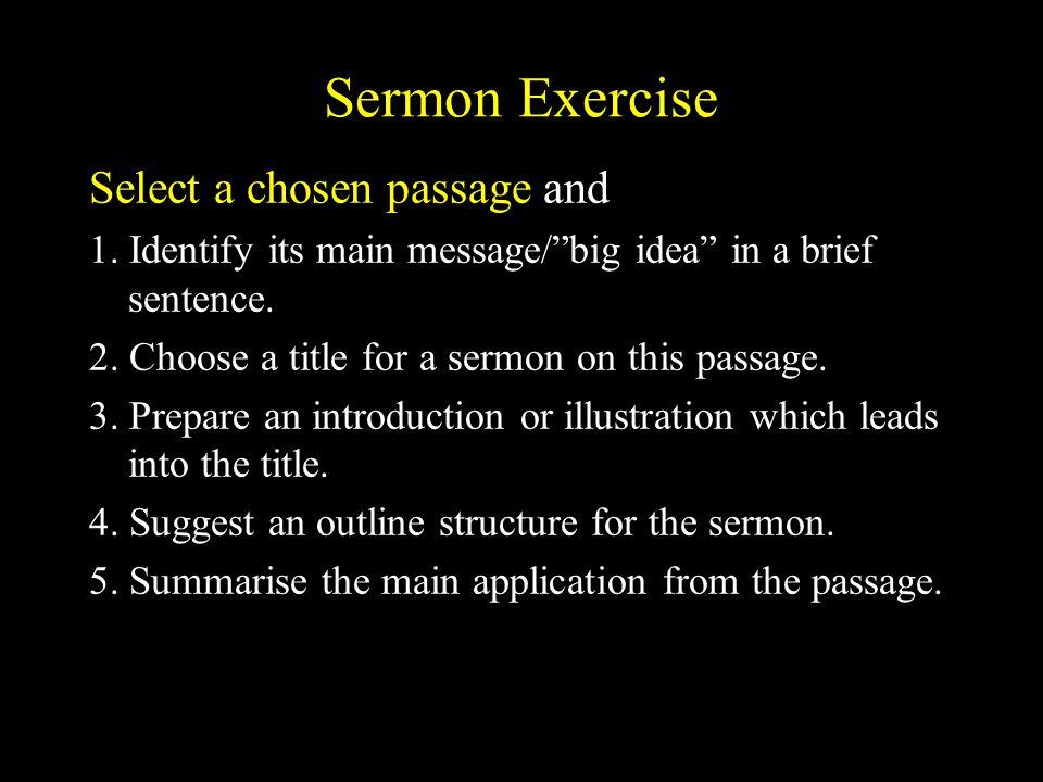 Sermon Exercise Select a chosen passage and 1.