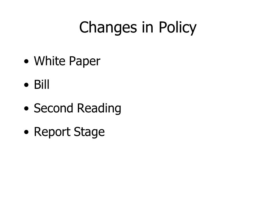 Changes in Policy White Paper Bill Second Reading Report Stage