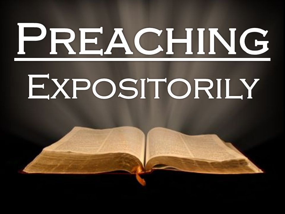 An expository sermon is one in which the main divisions, the subdivisions, and the subpoints are all taken directly from a single passage of Scripture.