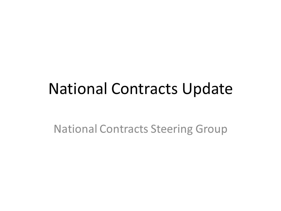 National Contracts Update National Contracts Steering Group