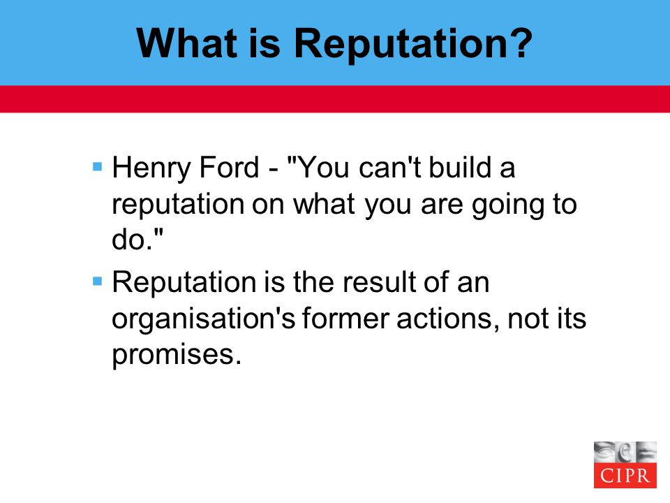 What is Reputation?  Henry Ford -